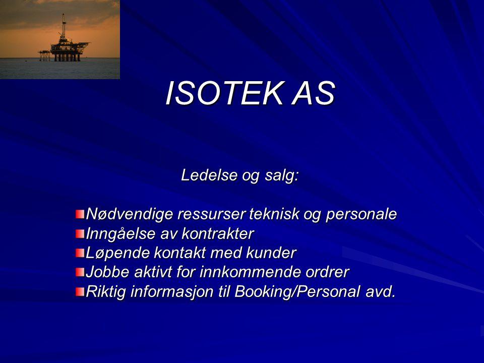 ISOTEK AS Ledelse og salg: Nødvendige ressurser teknisk og personale