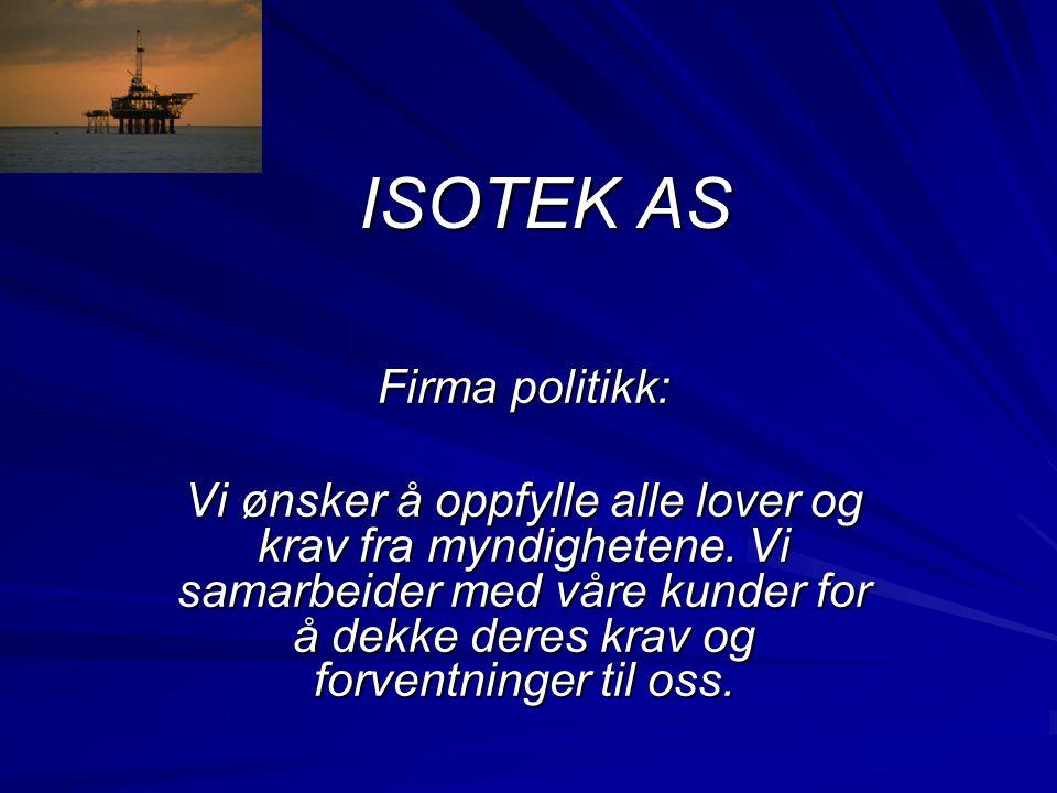 ISOTEK AS Firma politikk: