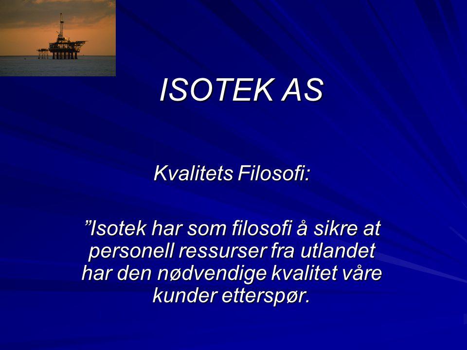 ISOTEK AS Kvalitets Filosofi: