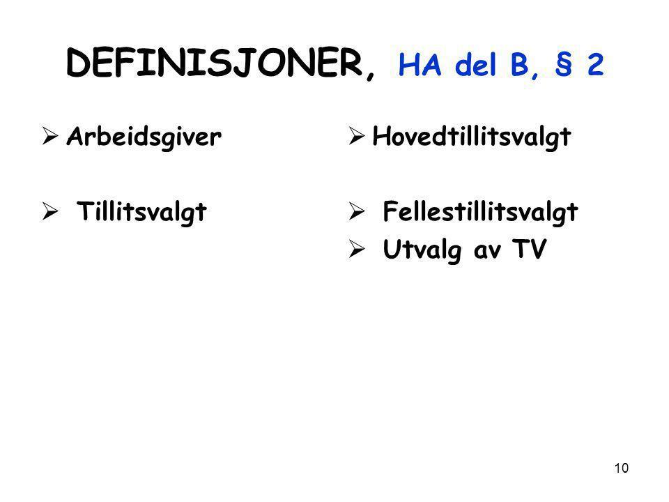 DEFINISJONER, HA del B, § 2 Arbeidsgiver Tillitsvalgt