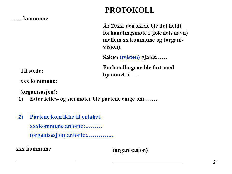 PROTOKOLL …….kommune. År 20xx, den xx.xx ble det holdt forhandlingsmøte i (lokalets navn) mellom xx kommune og (organi- sasjon).