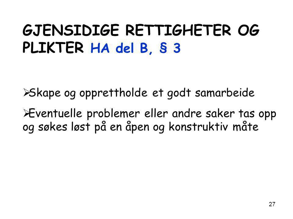GJENSIDIGE RETTIGHETER OG PLIKTER HA del B, § 3