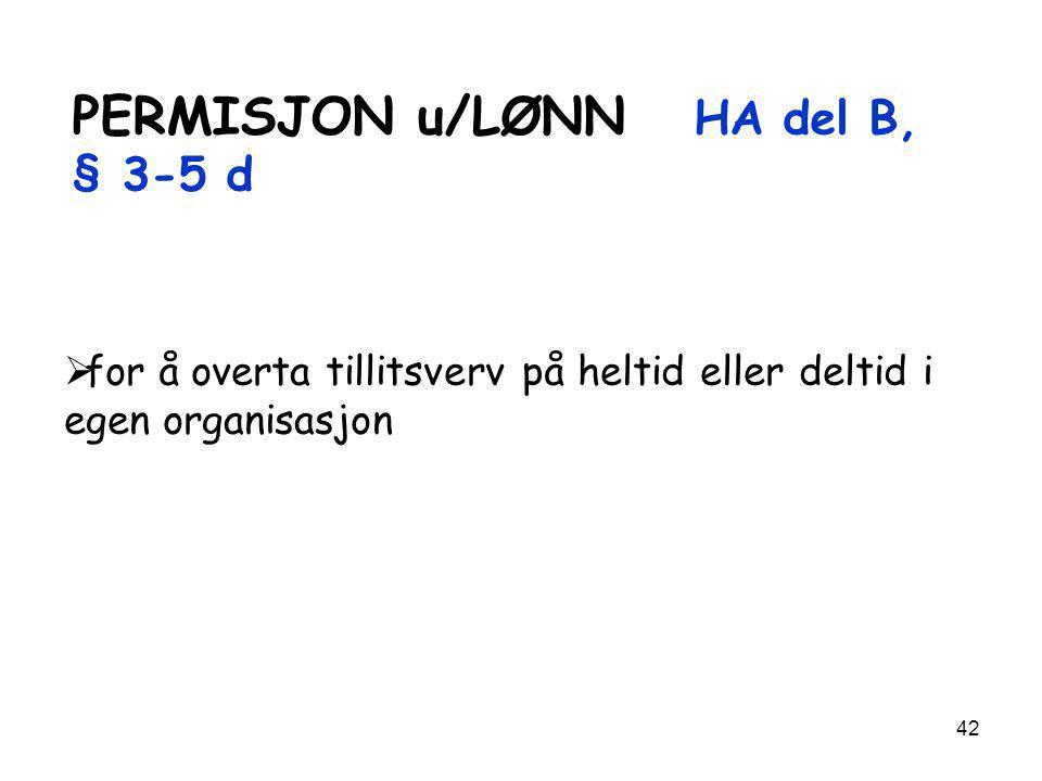 PERMISJON u/LØNN HA del B, § 3-5 d