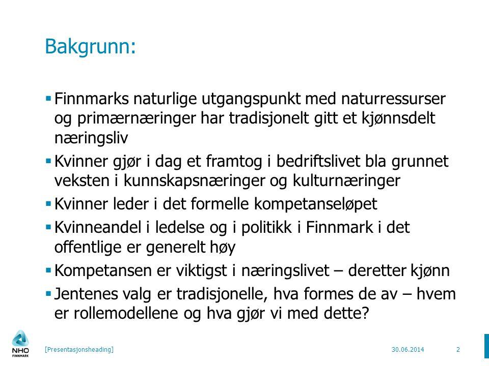 Bakgrunn: Finnmarks naturlige utgangspunkt med naturressurser og primærnæringer har tradisjonelt gitt et kjønnsdelt næringsliv.