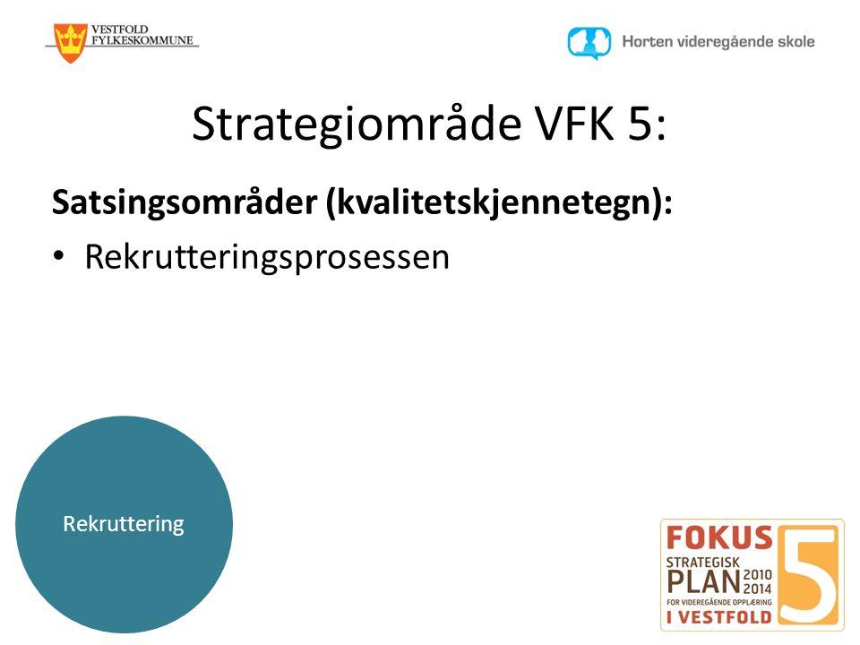 Strategiområde VFK 5: Satsingsområder (kvalitetskjennetegn):