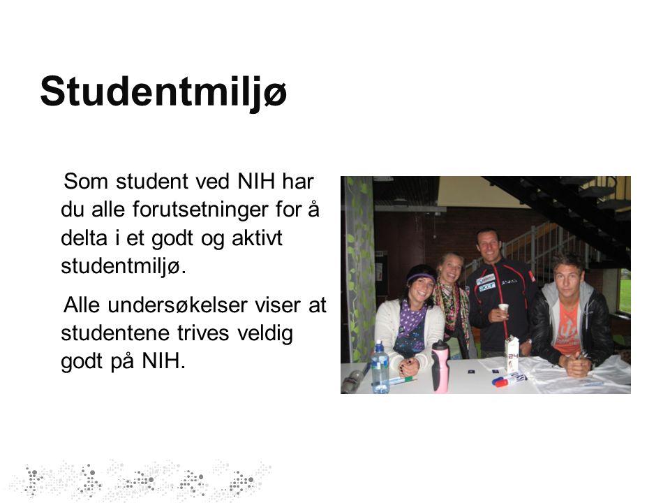 Studentmiljø Som student ved NIH har du alle forutsetninger for å delta i et godt og aktivt studentmiljø.