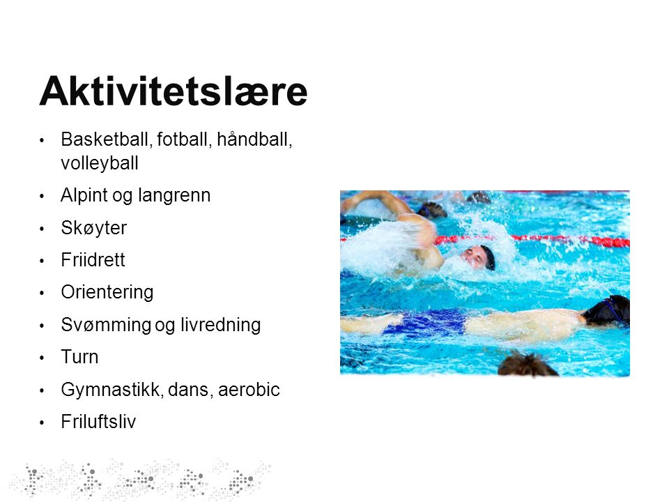 Aktivitetslære Basketball, fotball, håndball, volleyball