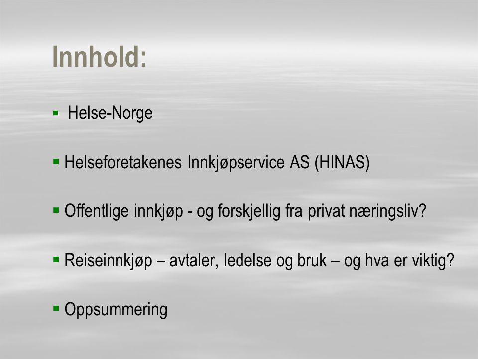 Innhold: Helseforetakenes Innkjøpservice AS (HINAS)