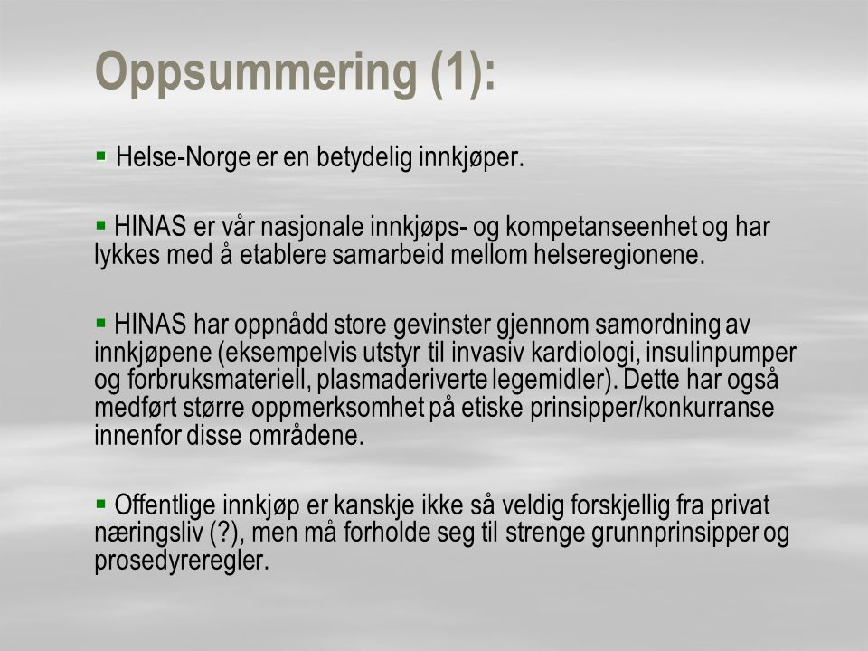 Oppsummering (1): Helse-Norge er en betydelig innkjøper.
