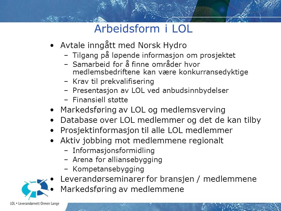 Arbeidsform i LOL Avtale inngått med Norsk Hydro