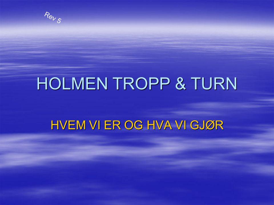 Rev 5 HOLMEN TROPP & TURN HVEM VI ER OG HVA VI GJØR