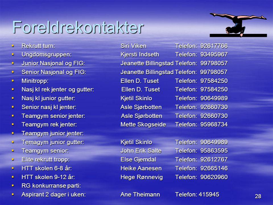 Foreldrekontakter Rekrutt turn: Siri Viken Telefon: 92617766