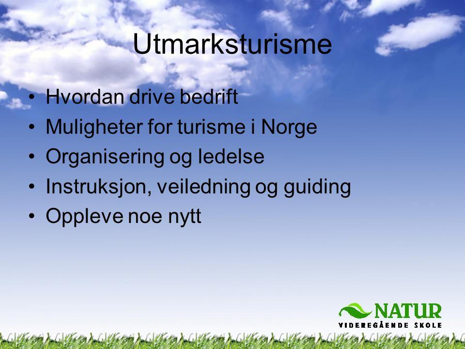 Utmarksturisme Hvordan drive bedrift Muligheter for turisme i Norge