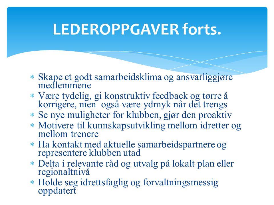 LEDEROPPGAVER forts. Skape et godt samarbeidsklima og ansvarliggjøre medlemmene.