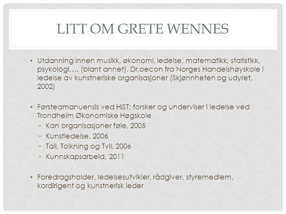 Litt om Grete Wennes