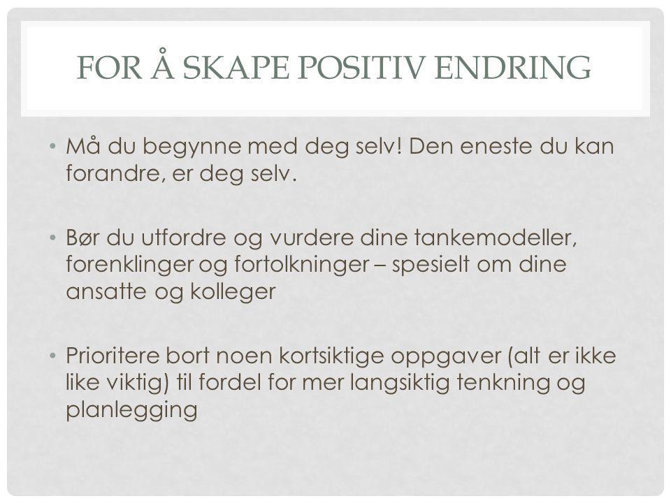 For å skape positiv endring