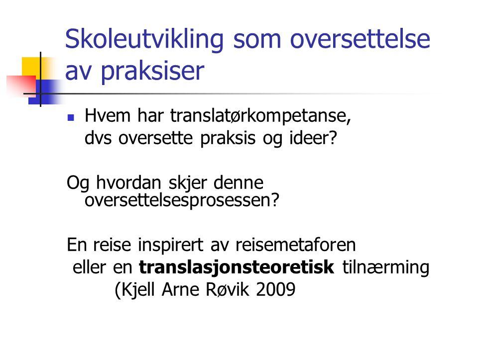 Skoleutvikling som oversettelse av praksiser