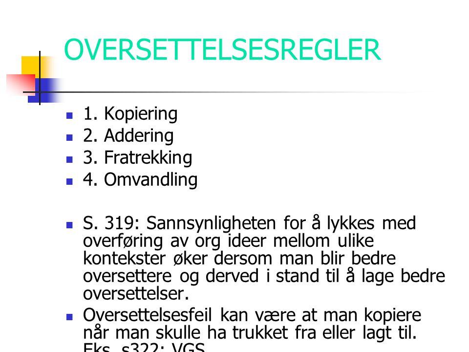OVERSETTELSESREGLER 1. Kopiering 2. Addering 3. Fratrekking