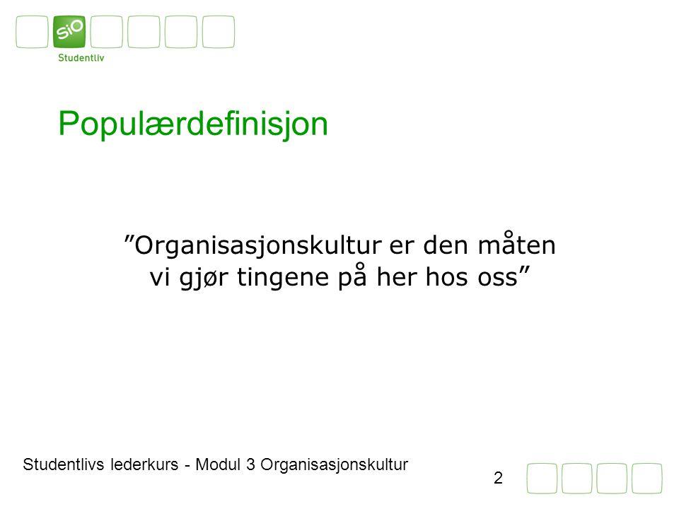 Organisasjonskultur er den måten vi gjør tingene på her hos oss