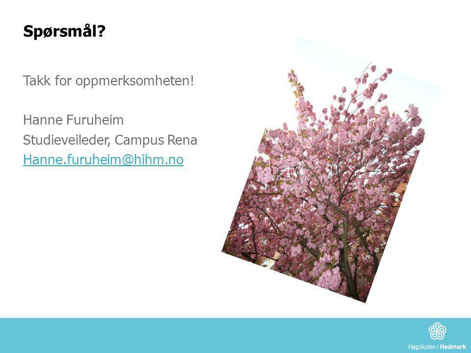Spørsmål Takk for oppmerksomheten! Hanne Furuheim