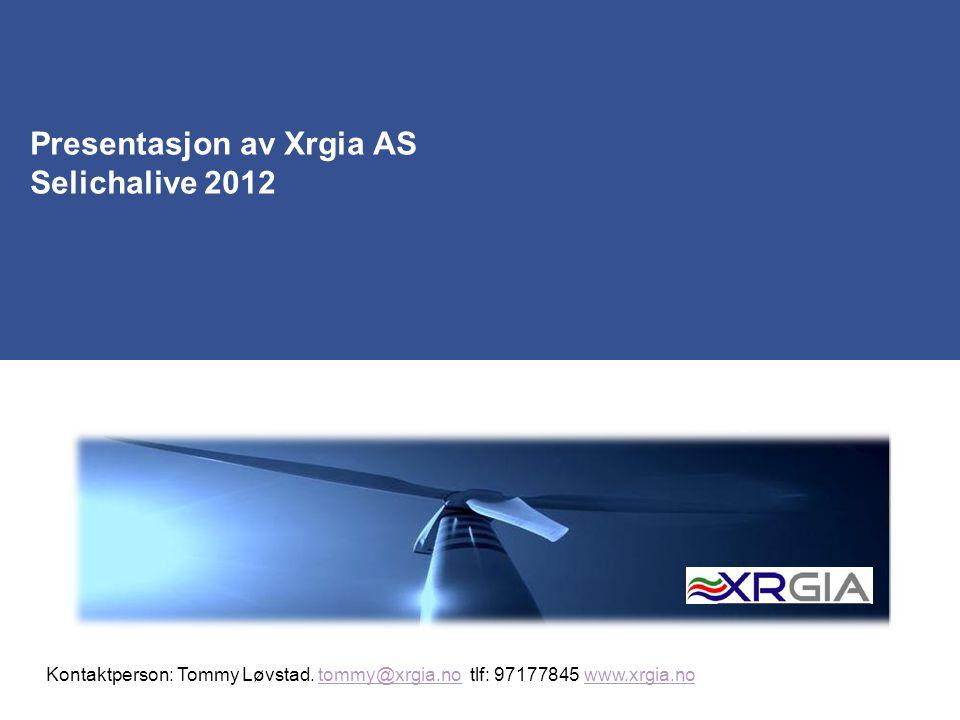 Presentasjon av Xrgia AS Selichalive 2012