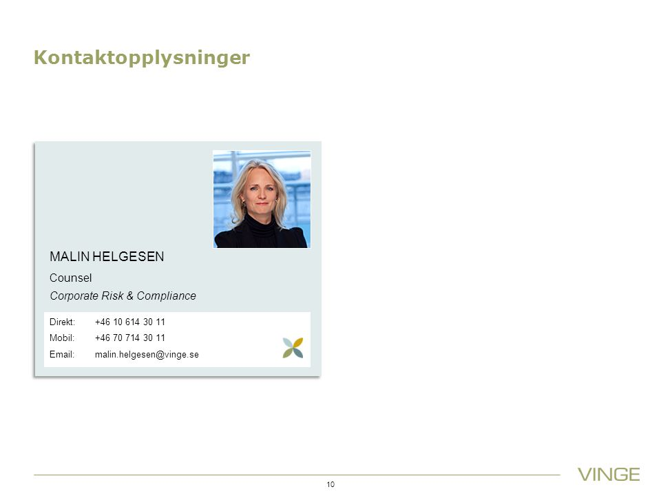 Kontaktopplysninger MALIN HELGESEN Counsel Corporate Risk & Compliance
