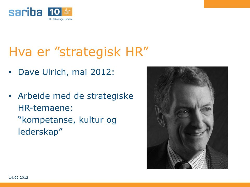 Hva er strategisk HR Dave Ulrich, mai 2012: