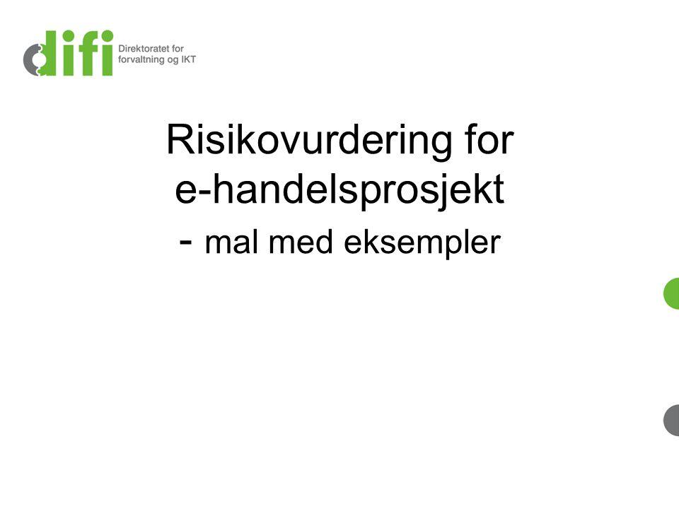 Risikovurdering for e-handelsprosjekt - mal med eksempler