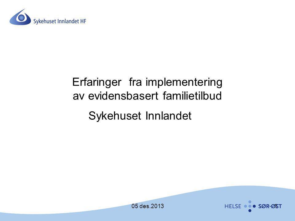 Erfaringer fra implementering av evidensbasert familietilbud Sykehuset Innlandet