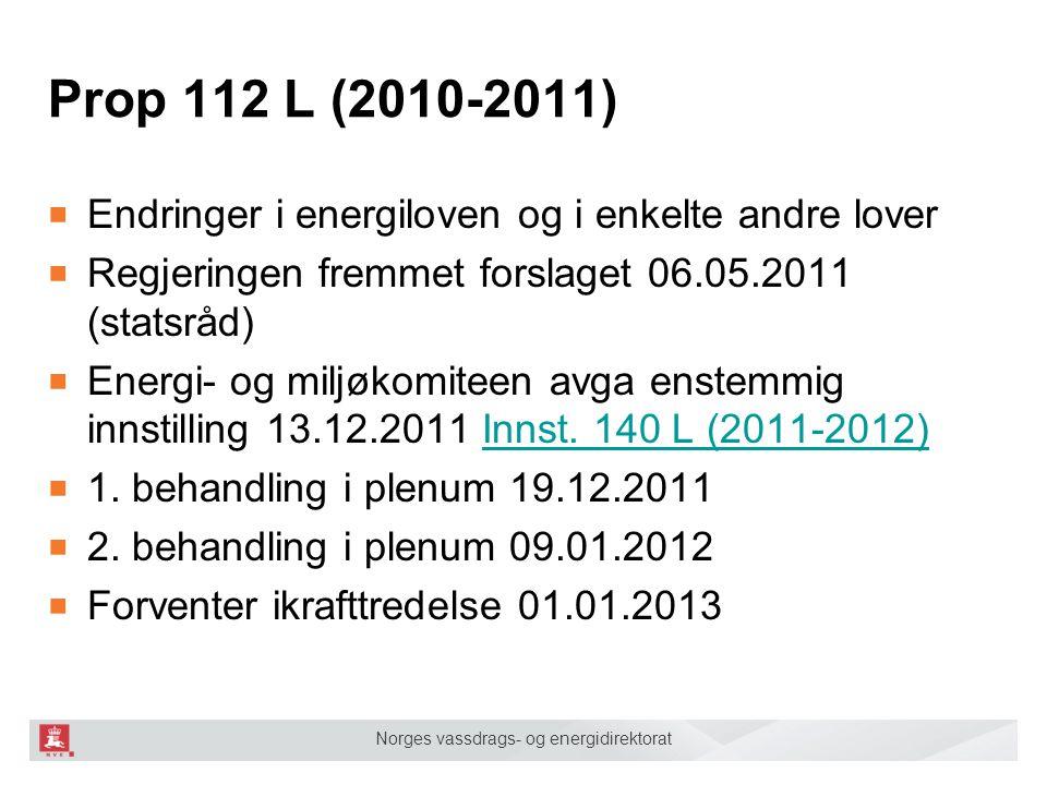 Prop 112 L (2010-2011) Endringer i energiloven og i enkelte andre lover. Regjeringen fremmet forslaget 06.05.2011 (statsråd)