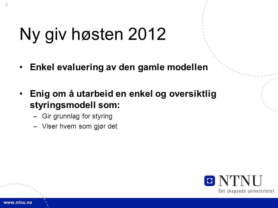 Ny giv høsten 2012 Enkel evaluering av den gamle modellen
