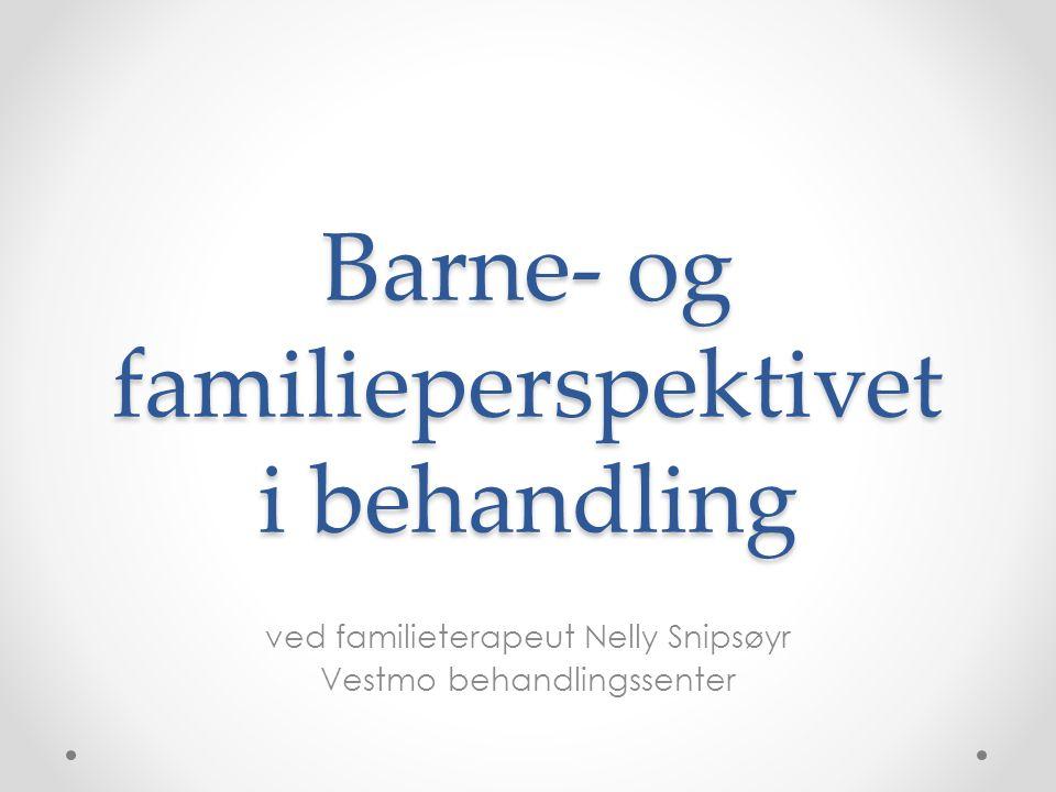 Barne- og familieperspektivet i behandling