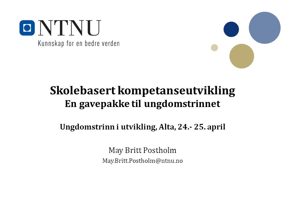 May Britt Postholm May.Britt.Postholm@ntnu.no