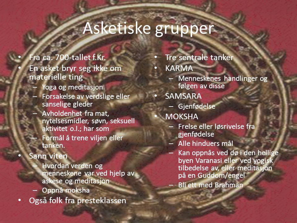 Asketiske grupper Fra ca. 700-tallet f.Kr.