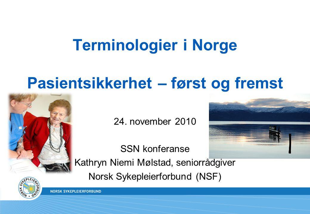 Terminologier i Norge Pasientsikkerhet – først og fremst