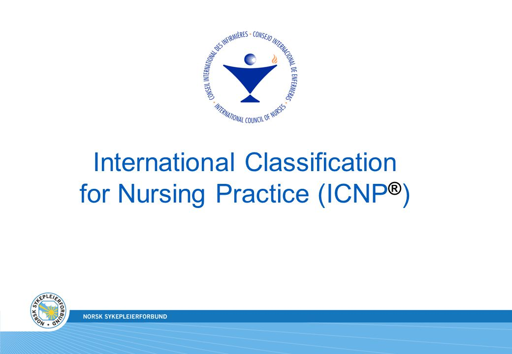 International Classification for Nursing Practice (ICNP®)