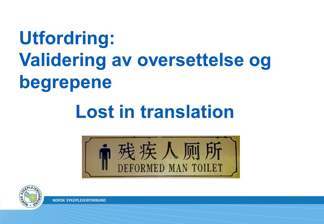 Lost in translation Utfordring: Validering av oversettelse og begrepene
