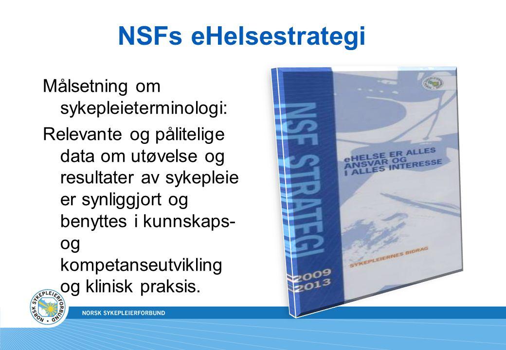NSFs eHelsestrategi Målsetning om sykepleieterminologi: