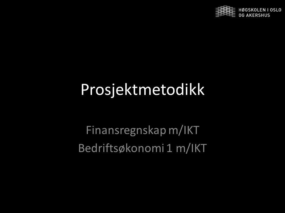 Finansregnskap m/IKT Bedriftsøkonomi 1 m/IKT