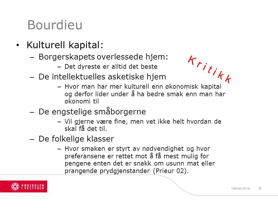 Bourdieu K r i t i k k Kulturell kapital: