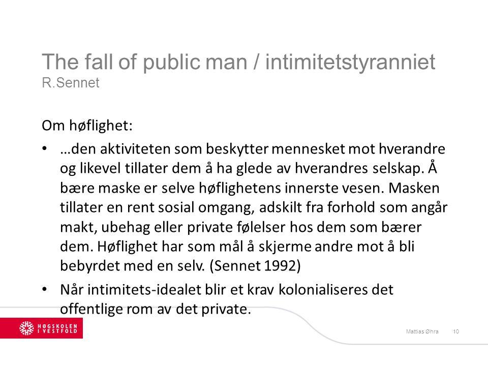 Intimitet Alt privatiseres. Tro Stil Verdier Forbruk/konsum