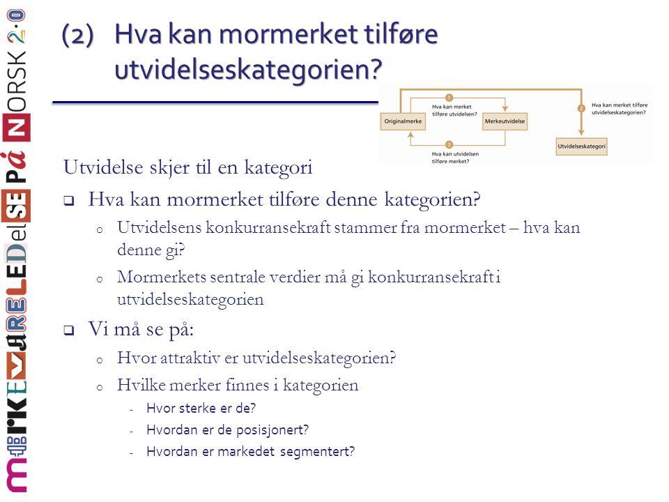 (2) Hva kan mormerket tilføre utvidelseskategorien