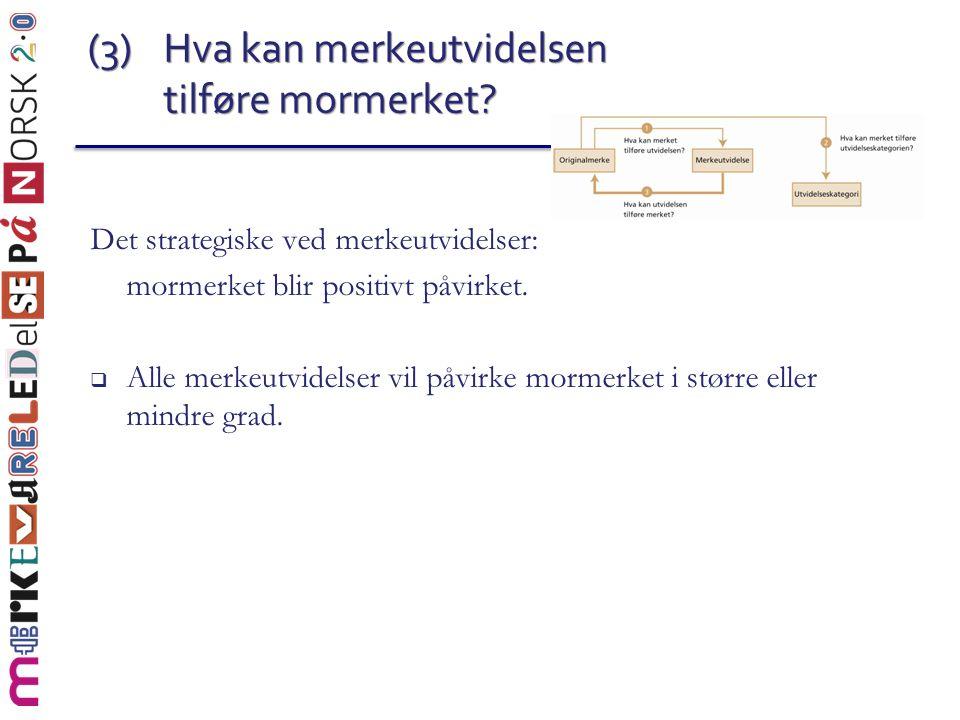 (3) Hva kan merkeutvidelsen tilføre mormerket
