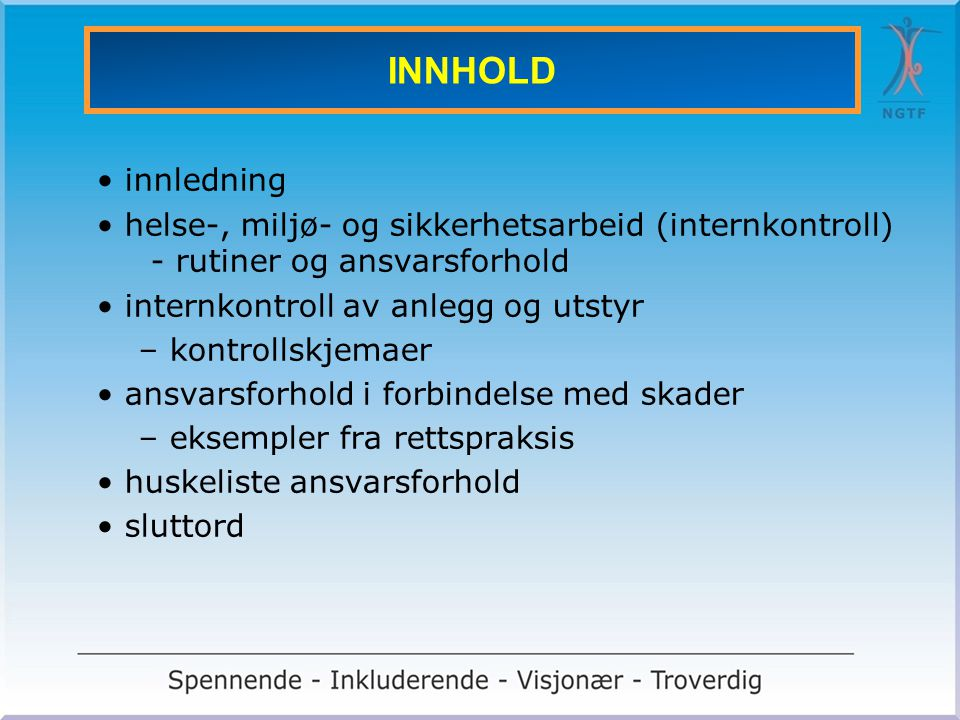 INNHOLD innledning. helse-, miljø- og sikkerhetsarbeid (internkontroll) - rutiner og ansvarsforhold.