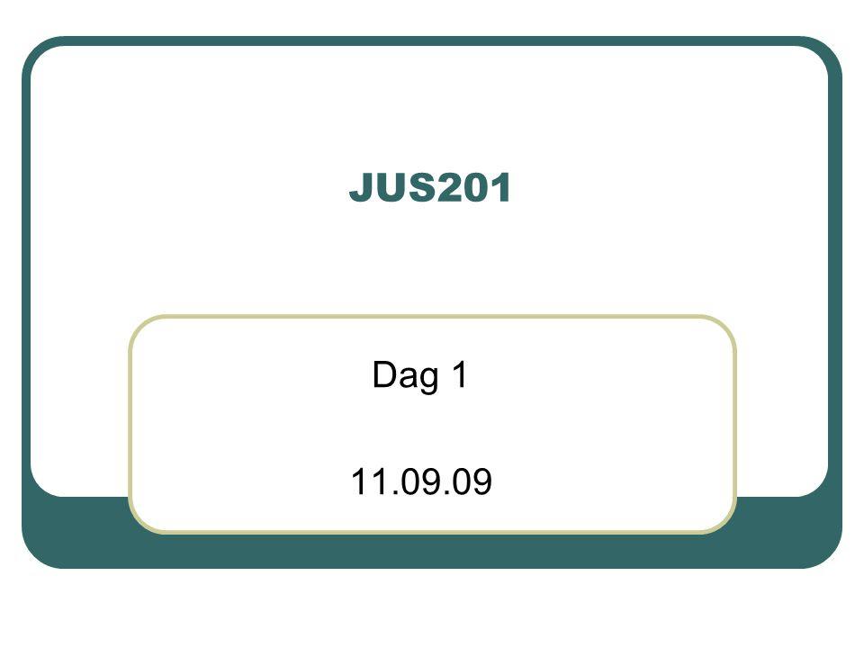 JUS201 Dag 1 11.09.09
