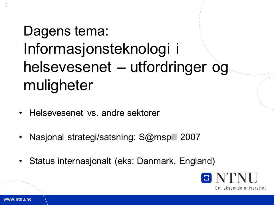 Dagens tema: Informasjonsteknologi i helsevesenet – utfordringer og muligheter