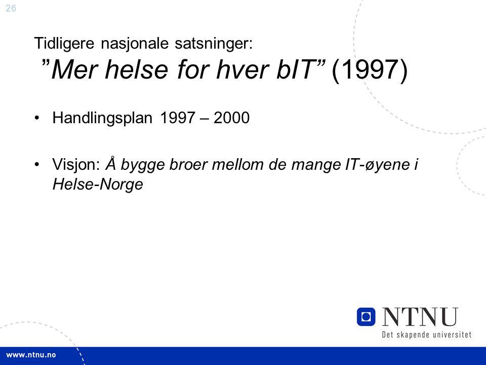 Tidligere nasjonale satsninger: Mer helse for hver bIT (1997)