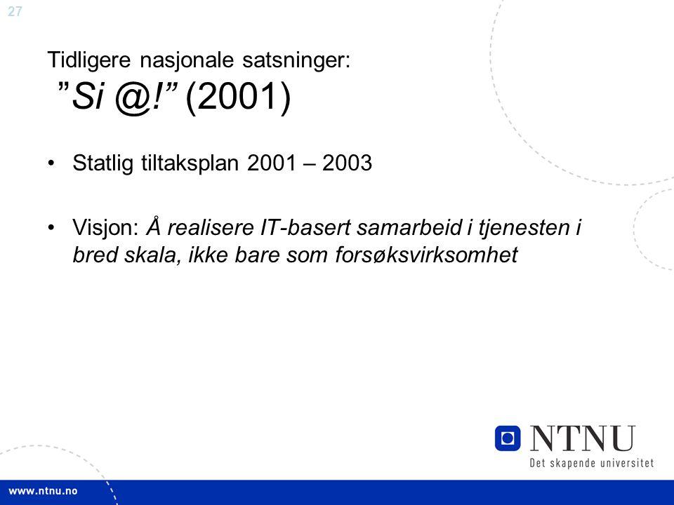 Tidligere nasjonale satsninger: Si @! (2001)