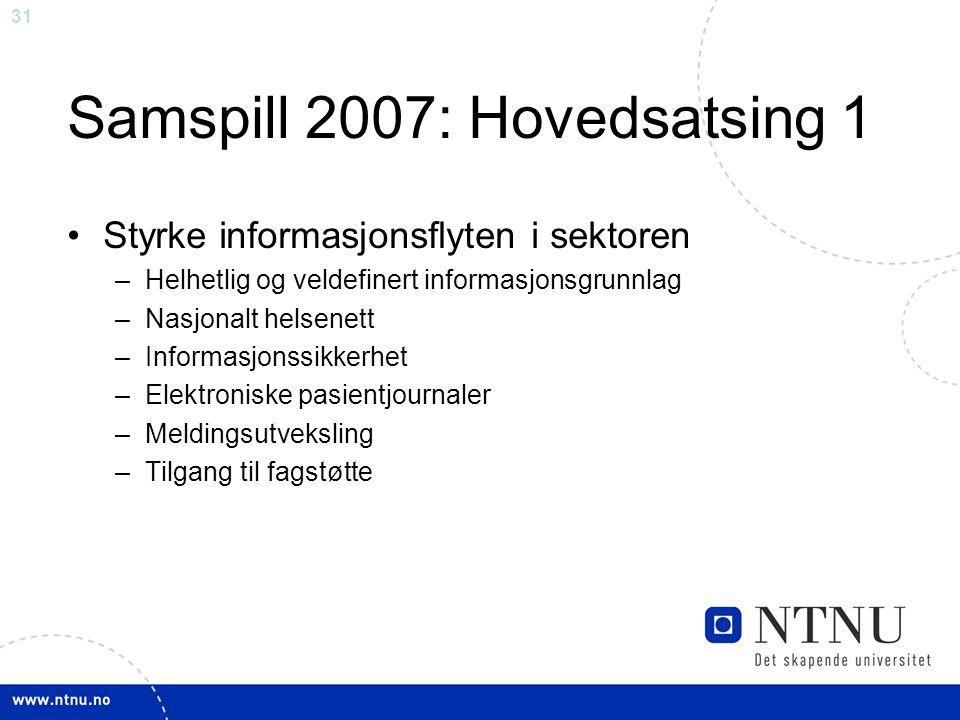 Samspill 2007: Hovedsatsing 1