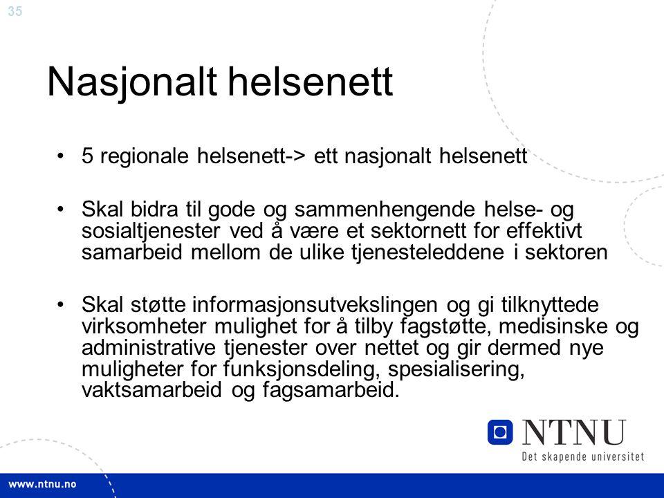 Nasjonalt helsenett 5 regionale helsenett-> ett nasjonalt helsenett